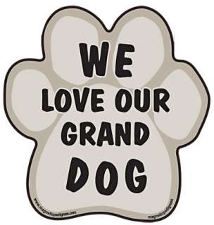 We love our grand dog vinyl 5 paw shaped car bumper sticker UV ink