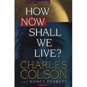 How Now Shall We Live? [Hardcover] Charles W. Colson Books