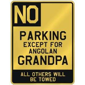 NO  PARKING EXCEPT FOR ANGOLAN GRANDPA  PARKING SIGN