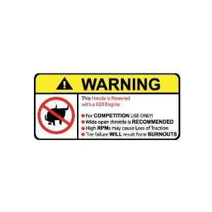 Honda K20 Engine No Bull, Warning decal, sticker