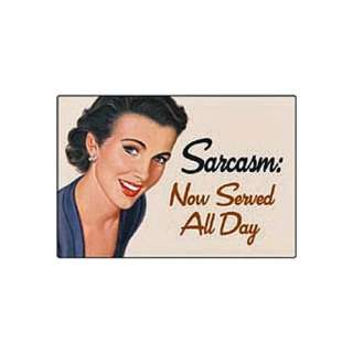 Sarcasm Now Served All Day funny fridge magnet (ep)