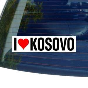 I Love Heart KOSOVO   Window Bumper Sticker Automotive